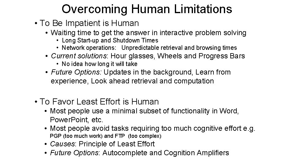 Overcoming Human Limitations • To Be Impatient is Human • Waiting time to get