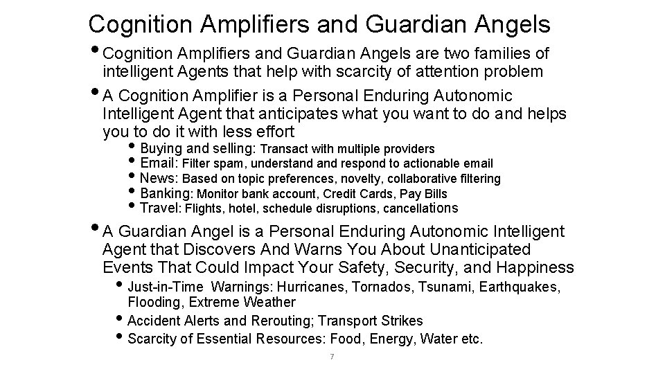 Cognition Amplifiers and Guardian Angels • Cognition Amplifiers and Guardian Angels are two families