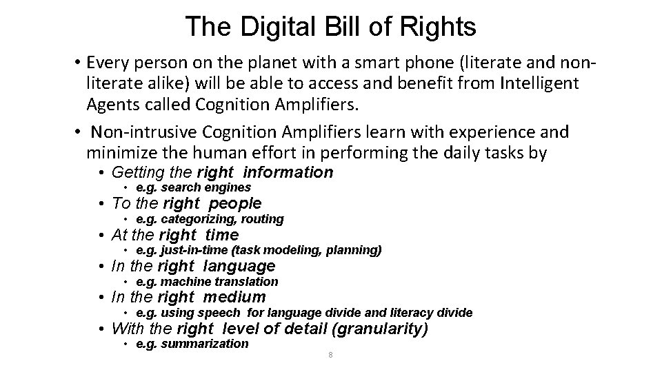 The Digital Bill of Rights • Every person on the planet with a smart