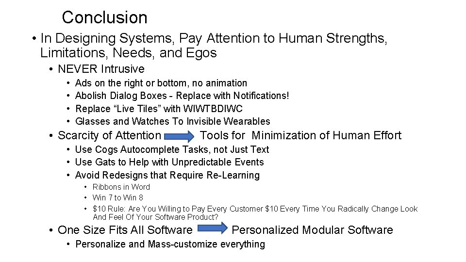 Conclusion • In Designing Systems, Pay Attention to Human Strengths, Limitations, Needs, and Egos