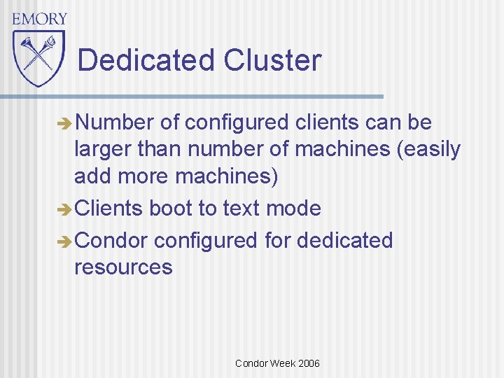 Dedicated Cluster Number of configured clients can be larger than number of machines (easily