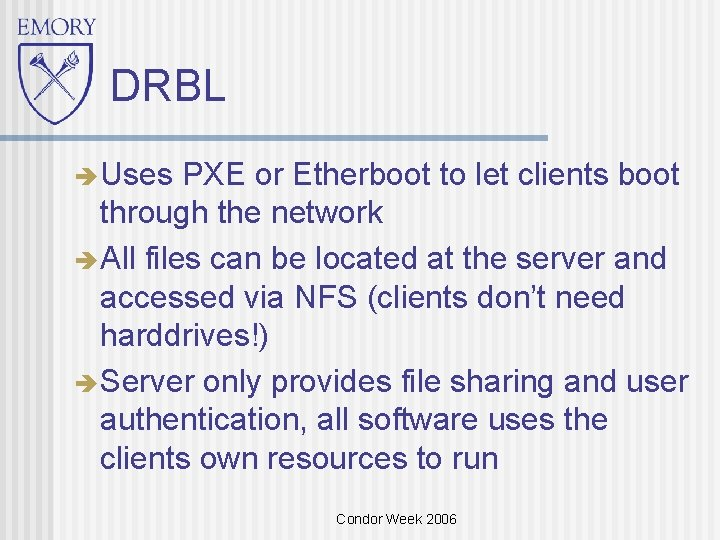 DRBL Uses PXE or Etherboot to let clients boot through the network All files