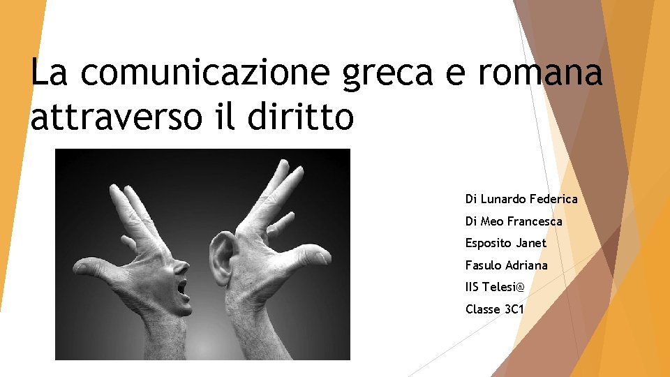 La comunicazione greca e romana attraverso il diritto Di Lunardo Federica Di Meo Francesca