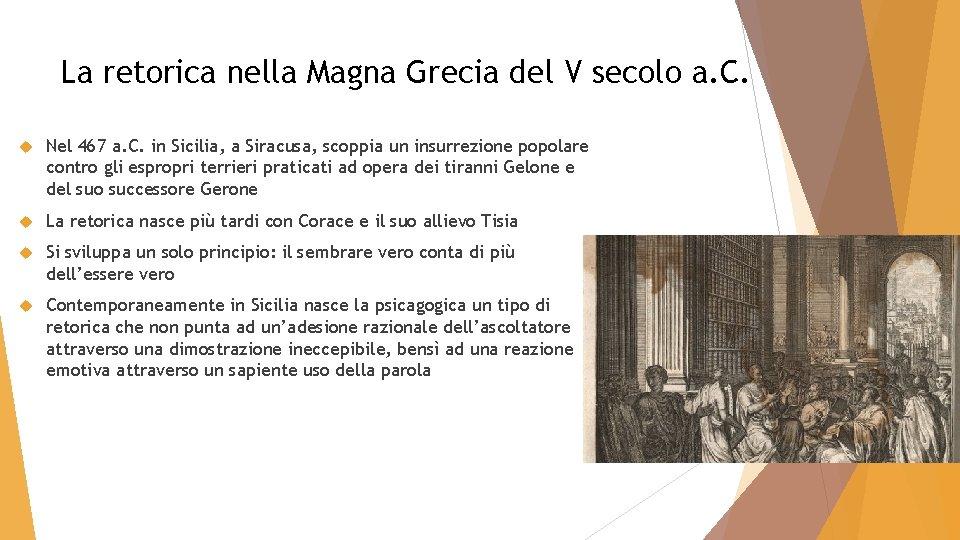 La retorica nella Magna Grecia del V secolo a. C. Nel 467 a. C.