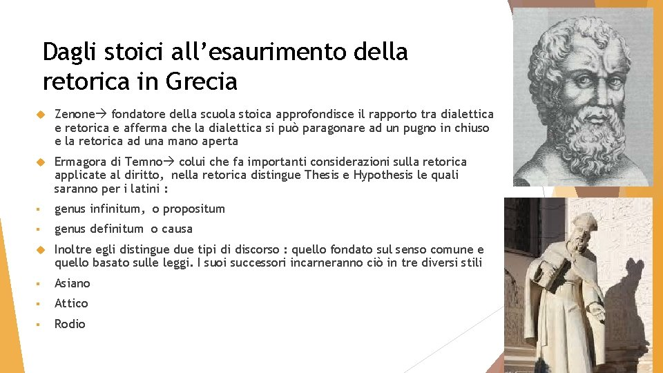 Dagli stoici all'esaurimento della retorica in Grecia Zenone fondatore della scuola stoica approfondisce il