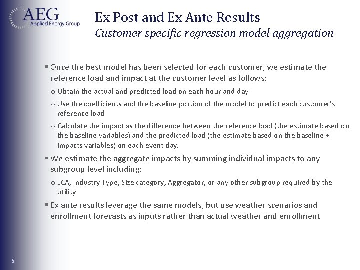Ex Post and Ex Ante Results Customer specific regression model aggregation § Once the