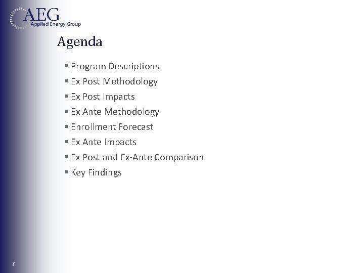 Agenda § Program Descriptions § Ex Post Methodology § Ex Post Impacts § Ex