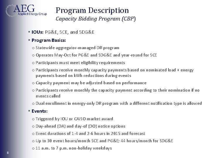 Program Description Capacity Bidding Program (CBP) § IOUs: PG&E, SCE, and SDG&E § Program