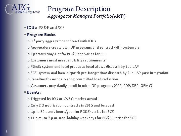 Program Description Aggregator Managed Portfolio(AMP) § IOUs: PG&E and SCE § Program Basics: o