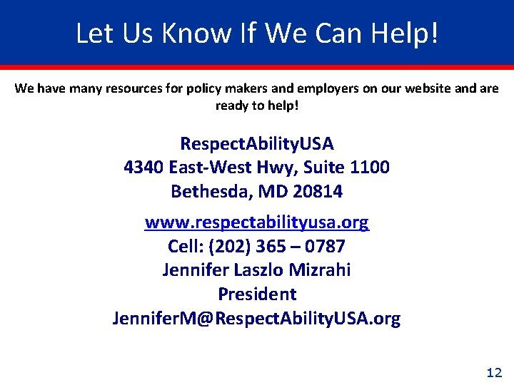 Let Us Know If We Can Help! We have many resources for policy makers