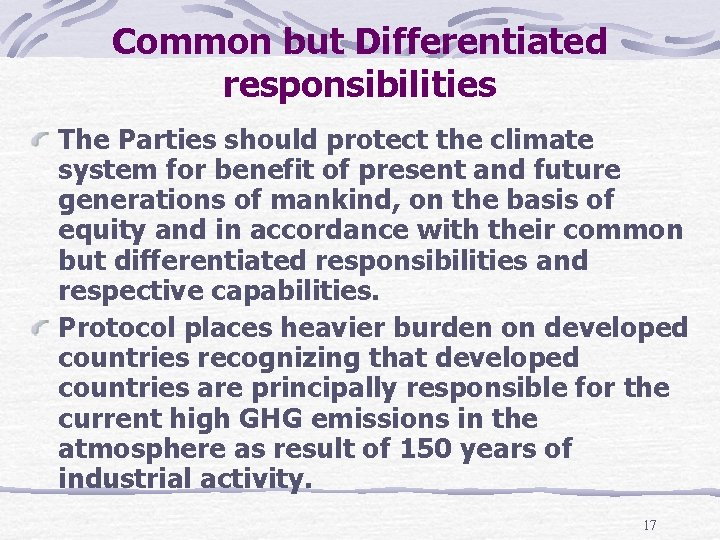 Common but Differentiated responsibilities The Parties should protect the climate system for benefit of