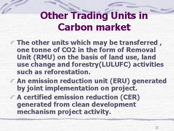 Other Trading Units in Carbon market The other units which may be transferred ,