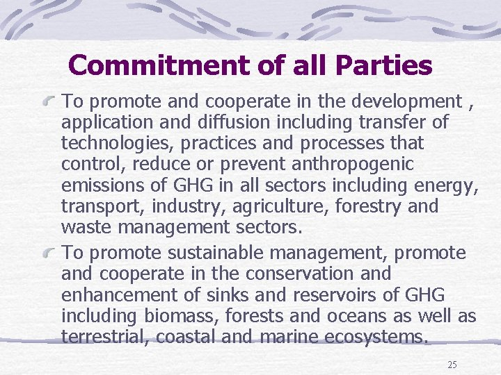 Commitment of all Parties To promote and cooperate in the development , application and