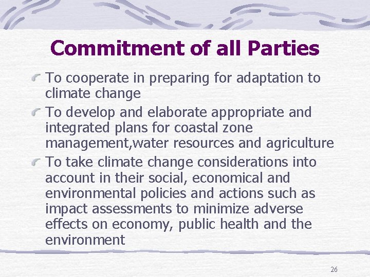 Commitment of all Parties To cooperate in preparing for adaptation to climate change To