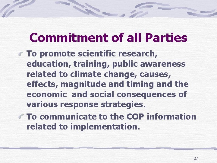 Commitment of all Parties To promote scientific research, education, training, public awareness related to
