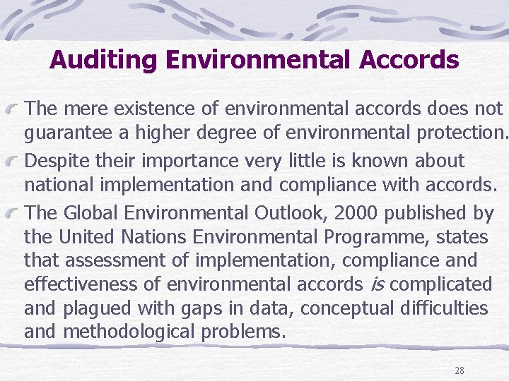 Auditing Environmental Accords The mere existence of environmental accords does not guarantee a higher
