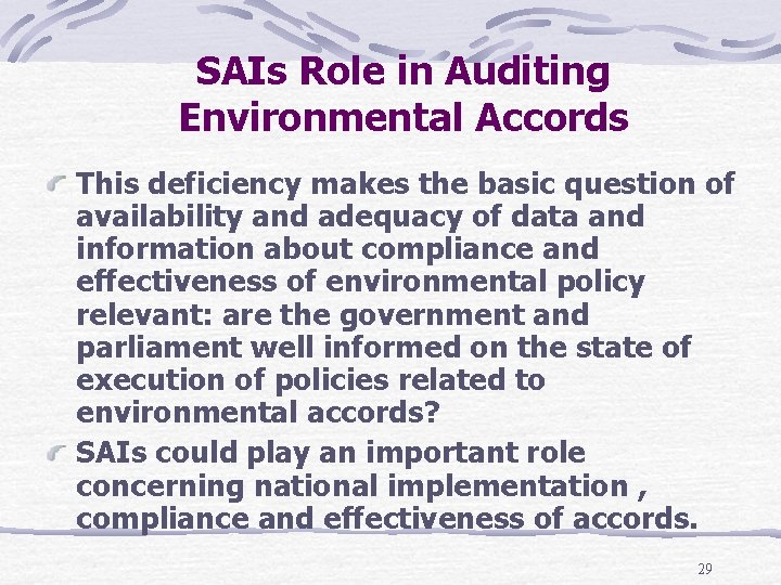 SAIs Role in Auditing Environmental Accords This deficiency makes the basic question of availability