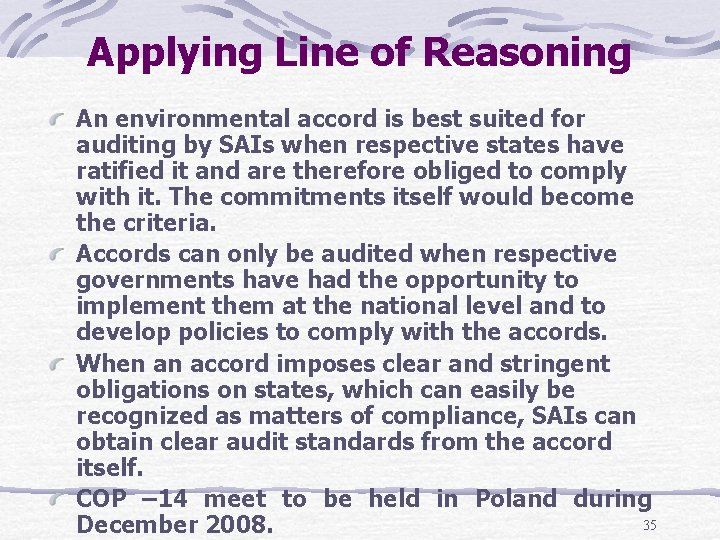 Applying Line of Reasoning An environmental accord is best suited for auditing by SAIs