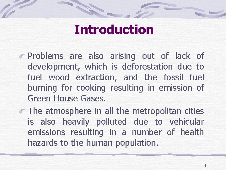Introduction Problems are also arising out of lack of development, which is deforestation due