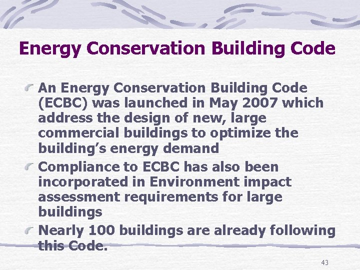 Energy Conservation Building Code An Energy Conservation Building Code (ECBC) was launched in May