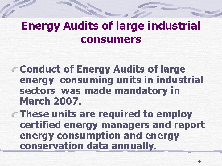 Energy Audits of large industrial consumers Conduct of Energy Audits of large energy consuming