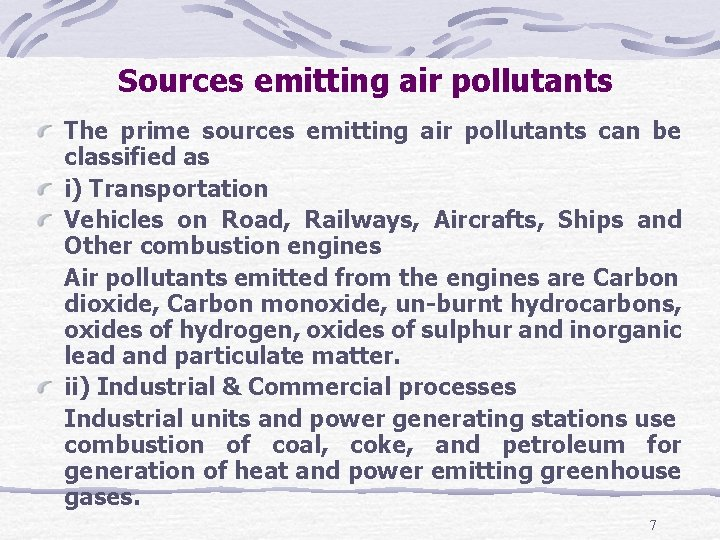 Sources emitting air pollutants The prime sources emitting air pollutants can be classified as