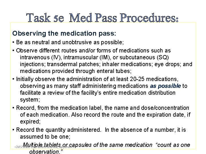 Observing the medication pass: • Be as neutral and unobtrusive as possible; • Observe