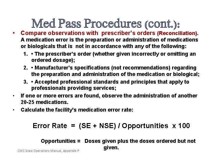 • Compare observations with prescriber's orders (Reconciliation). • • A medication error is
