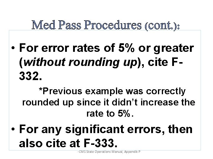 • For error rates of 5% or greater (without rounding up), cite F
