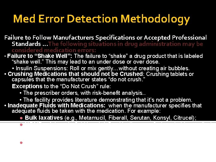 Med Error Detection Methodology Failure to Follow Manufacturers Specifications or Accepted Professional Standards …The
