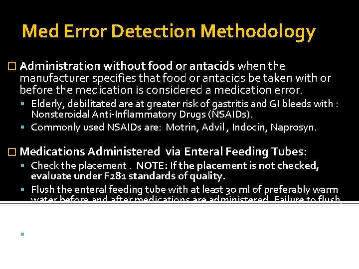Med Error Detection Methodology � Administration without food or antacids when the manufacturer specifies