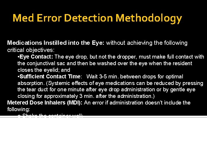 Med Error Detection Methodology Medications Instilled into the Eye: without achieving the following critical