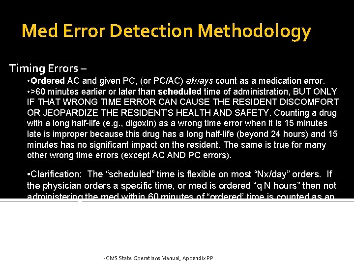 Med Error Detection Methodology Timing Errors – • Ordered AC and given PC, (or