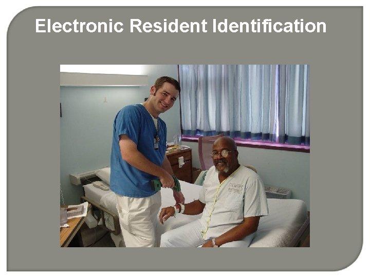 Electronic Resident Identification
