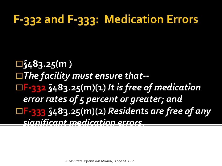F-332 and F-333: Medication Errors �§ 483. 25(m ) �The facility must ensure that-�F-332