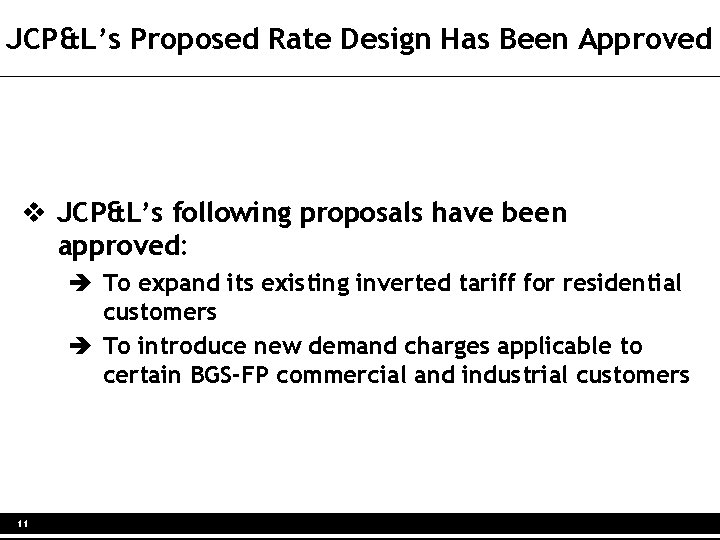 JCP&L's Proposed Rate Design Has Been Approved v JCP&L's following proposals have been approved: