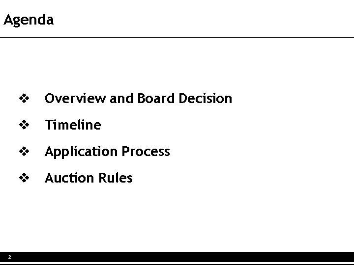 Agenda 2 v Overview and Board Decision v Timeline v Application Process v Auction