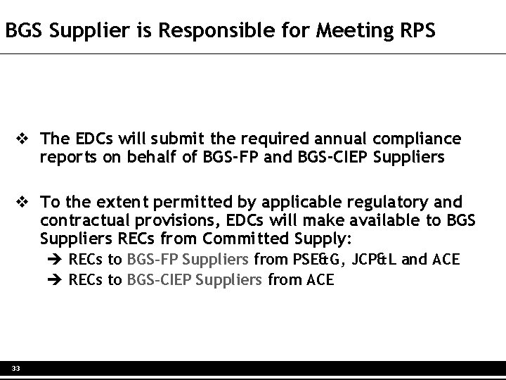 BGS Supplier is Responsible for Meeting RPS v The EDCs will submit the required
