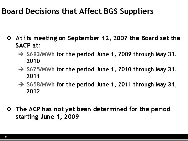 Board Decisions that Affect BGS Suppliers v At its meeting on September 12, 2007