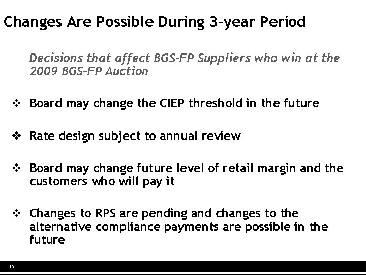 Changes Are Possible During 3 -year Period Decisions that affect BGS-FP Suppliers who win