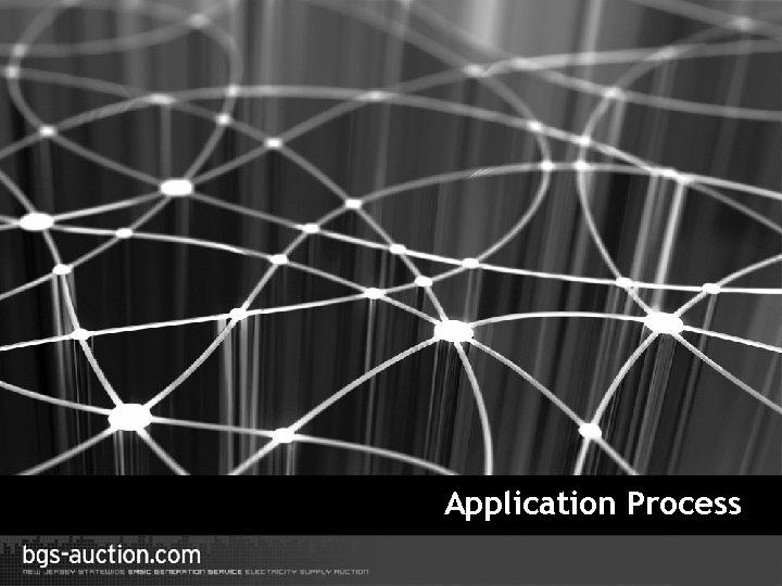 Application Process 39
