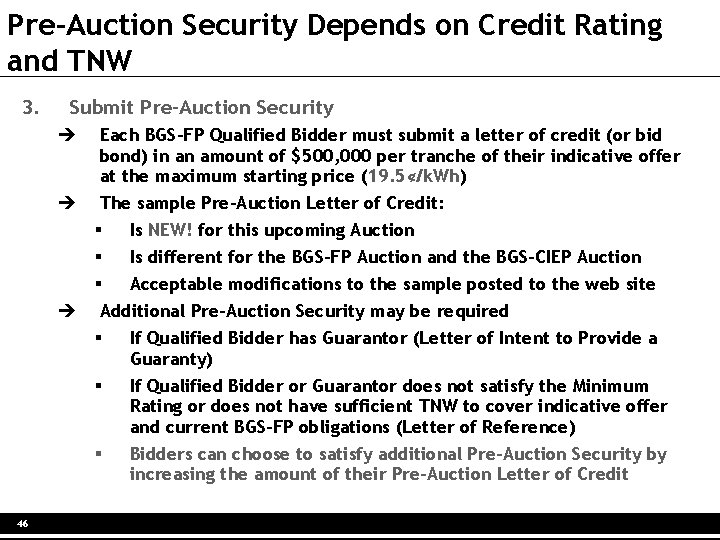Pre-Auction Security Depends on Credit Rating and TNW 3. Submit Pre-Auction Security Each BGS-FP