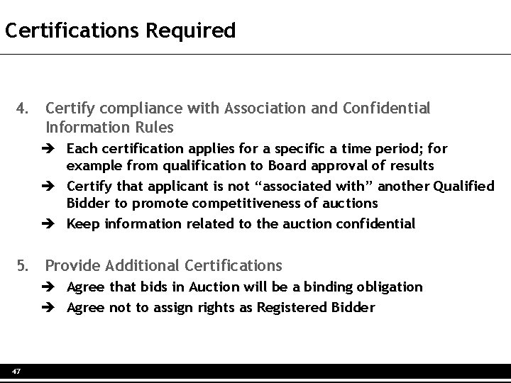 Certifications Required 4. Certify compliance with Association and Confidential Information Rules è Each certification