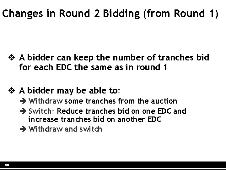 Changes in Round 2 Bidding (from Round 1) v A bidder can keep the