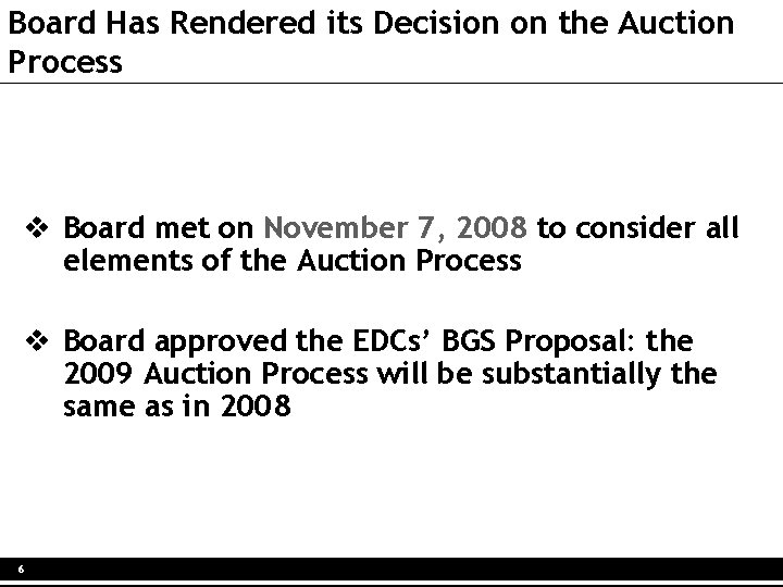 Board Has Rendered its Decision on the Auction Process v Board met on November