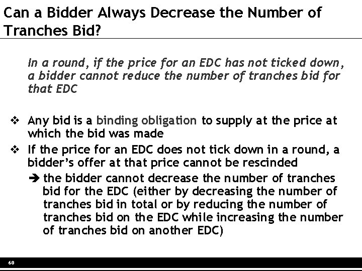 Can a Bidder Always Decrease the Number of Tranches Bid? In a round, if