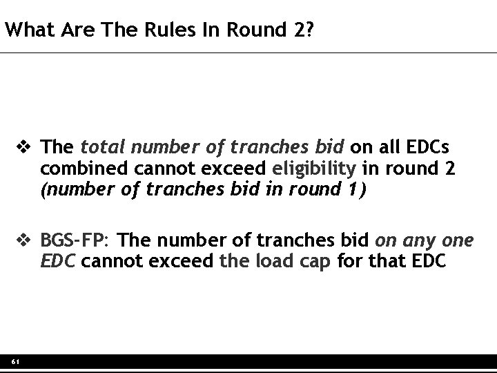 What Are The Rules In Round 2? v The total number of tranches bid