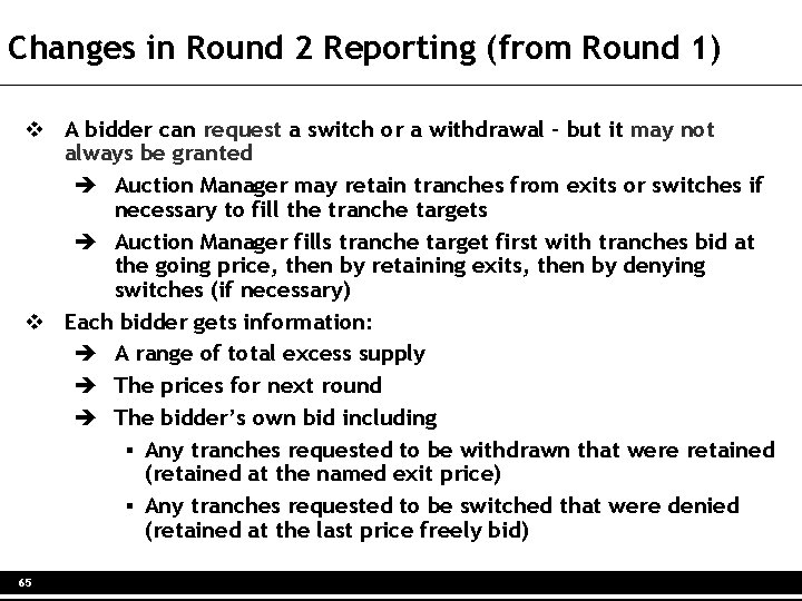 Changes in Round 2 Reporting (from Round 1) v A bidder can request a