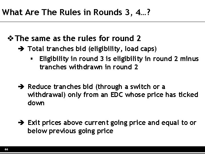 What Are The Rules in Rounds 3, 4…? v The same as the rules