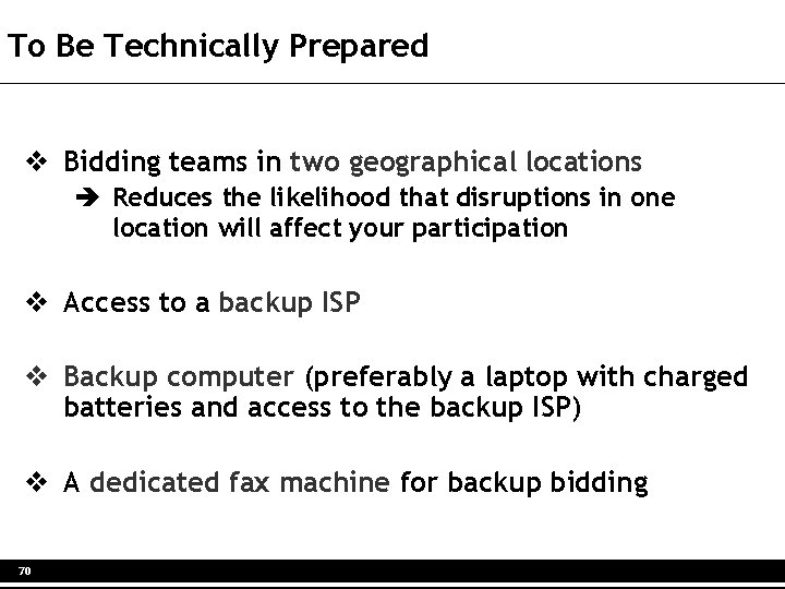To Be Technically Prepared v Bidding teams in two geographical locations è Reduces the